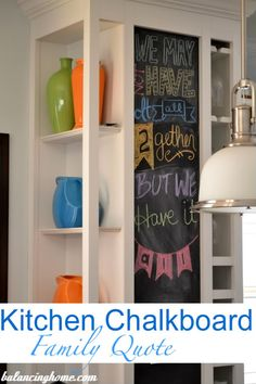 """Kitchen Chalkboard with family quote, """"We may not have it all together, but we have it all"""""""