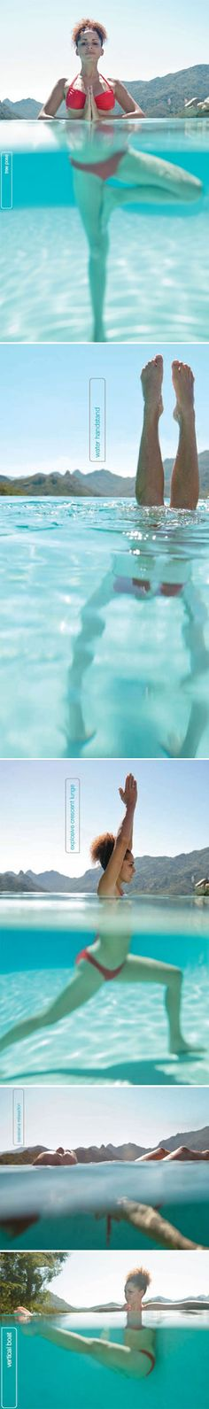 Inspired by Jessica Bickel: This is a great way to keep cool in the summer heat. Yoga exercises in the pool.