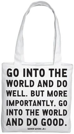 and use this bag for your groceries... already doing some good.