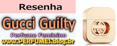 Gucci Guilty  http://perfumes.blog.br/resenha-de-perfumes-gucci-gucci-guilty-feminino-preco