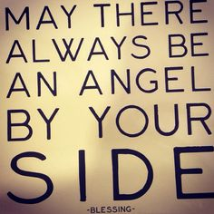 May there always be an angel by your side Pi Beta Phi Quotes To Live By, Me Quotes, Qoutes, Quotations, Cool Words, Wise Words, Angel Protector, Religion, I Believe In Angels