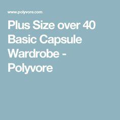 Plus Size over 40 Basic Capsule Wardrobe - Polyvore