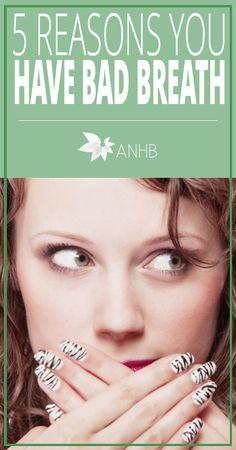 5 Reasons You Have Bad Breath - All Natural Home and Beatuy #health #badbreath #dentalhealth