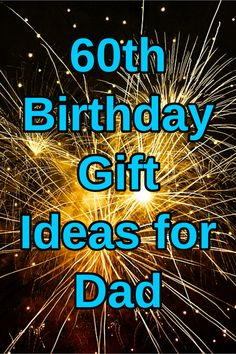 60th Birthday Gift Ideas For Dad Perfect That Will Just Love On