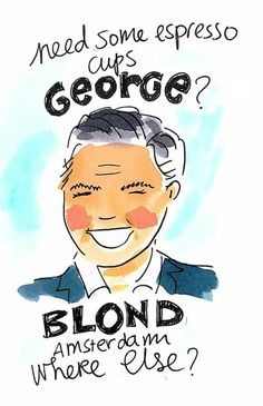 Need some espresso cups George? Blond Amsterdam Where else?