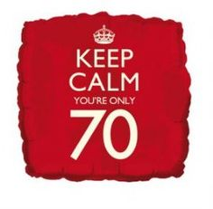 70th birthday balloon - Keep calm, you're 70 - square helium foil party balloon
