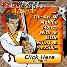 Resell Rights Ninja - The Art Of Effortless Money!