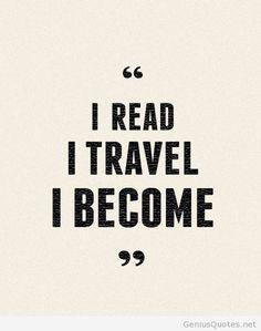 I read I travel I become