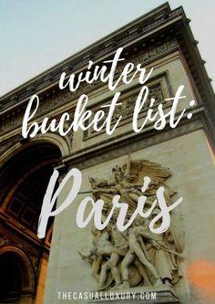 Winter Bucket List Paris // What to do in Paris // How to plan a trip to Paris // Winter in Paris // The Casual Luxury // Travel Blogger