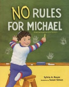 """TRY IT AT HOME: BOOK RECOMMENDATION FROM ROOM 7 """"No Rules for Michael"""" by Sylvia A. Rouss (Author) , Susan Simon (Illustrator)  While studying the Ten Commandments Michael says he would rather there were no rules, but when his teacher gives him a day without rules, Michael learns an important lesson."""