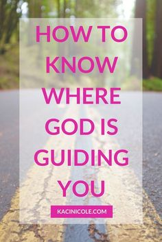 How to Know Where God is Guiding You | Discerning God's Will | Making Decisions | Hearing From God | Kaci Nicole