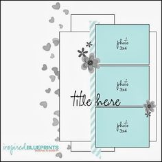Good Morning... This weeks Inspired Blueprints reveal is for sketch #108 and its perfect for those who love to add a series of photos, nothing like adding 3 photos to a layout. Layout by Norine Bory