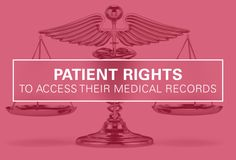 Patients Rights to Access Their Own Medical Records