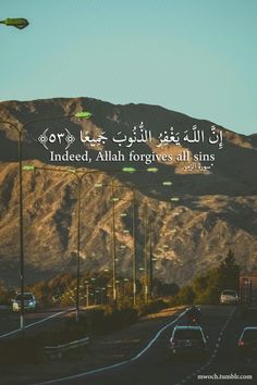 Indeed, allah forgives all sins. Qur'an