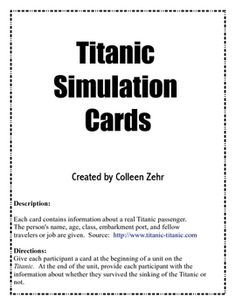 $1.00 A simulation activity to compliment a unit on the Titanic. It contains 18 cards containing the names of passengers and crew of the...