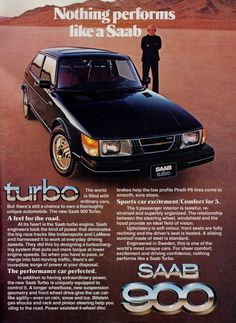 "An original 1979 advertisement for the Saab 900 Turbo. A full size photo ad of this classic car. Out on the dirt road, performance. ""Nothing performs like a Saab"" Saab advertisement print -Measu Saab 900 Turbo, Turbo Car, Vintage Advertisements, Vintage Ads, Vintage Stuff, Volvo, Saab Automobile, Classic Car Restoration, Ad Car"