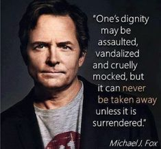 Michael J. Totally love Michael J Fox. One of my heros. Michael J Fox, Amazing Quotes, Great Quotes, Quotes To Live By, Quotable Quotes, Motivational Quotes, Inspirational Quotes, Motivational Thoughts, Positive Quotes