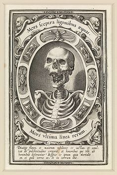 """Mors ultima linea rerum (Death, the final boundary of things), Unknown artist, copperplate print, c.1570  The title is from Horace and the quotation at the base translates as: """"You flourish in wealth and boast of the society of the great and powerful; you rejoice in the beauty of the body and the honours which men pay to you. Consider yourself, that you are mortal, that you are earth, and into the earth you shall go."""" It is attributed to Saint Prosper of Aquitaine (c.390–c.455)."""
