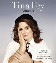 Bossypants by Tina Fey | Tina Fey Is A Comedic Genius And You Know It! - Sassterhood™ | The Mother's Prayer For Its Daughter :) #tinafey #mothersprayer #sassterhood #funny