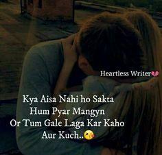 Kya aisa nahi ho sakta Hum pyar mangyn Or tum gale laga kar kaho Aur kuch. Shyari Quotes, Sad Love Quotes, Romantic Love Quotes, Poetry Quotes, Hindi Quotes, True Quotes, Quotations, Qoutes, Shayari Photo