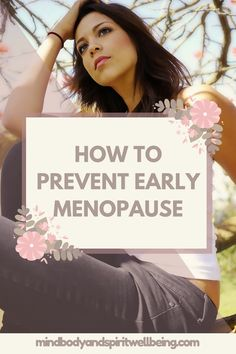 early menopause, menopausal syndrome, menopause management, menopause herbs, menopause remedies, perimenopause remedies, menopause syndrome, menopause natural remedies, PMS remedies, hormonal balance, mood swings, fertility, hot flashes, maca root benefits, vitex, night primrose benefits, homeopathy for menopause, homeopathic remedies, prevent early menopause, premature menopause