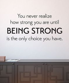 Look at this #zulilyfind! 'Being Strong is the Only Choice' Wall Quotes™ Decal #zulilyfinds