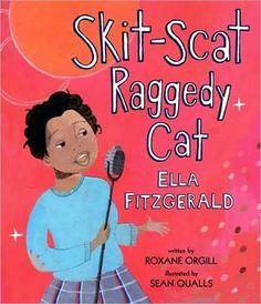 Ella is my favorite singer so I just had to read this book    Skit-Scat Raggedy Cat : Ella Fitzgerald-Books of Wonder
