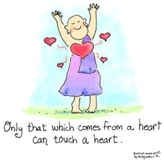 Only that which comes from a heart can touch a heart - Buddha Doodles