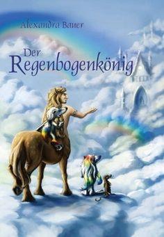 Büchereckerl: Der Regenbogenkönig