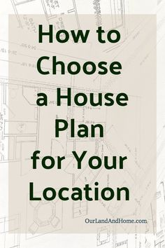 Choosing a house plan for your location can be tricky. We share some ideas for making sure you have what you need in your new home plan that are just right for your location. house plan|building a house|home plan via @ourlandandhome #houseplan #ourlandan