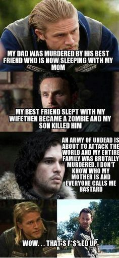 Jon Snow for the win, three of my favorite shows ever