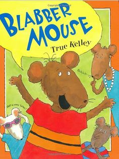 The Picture Book Teacher's Edition: Blabber Mouse by True Kelley is a very fun story about a little mouse that likes to talk & talk & talk - does this sound like someone you know??  The blogger also shares a beginning, middle, end activity to go with this book if any kids that just happen to need practice.