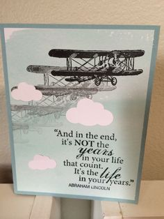 The Sky is the Limit stamp and cardstock from Stampin' Up.   Sentiment is from Fiskars.
