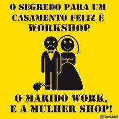 Casamento feliz... o marido trabalha... a mulher compra...