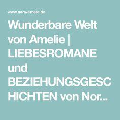 Wunderbare Welt von Amelie | LIEBESROMANE und BEZIEHUNGSGESCHICHTEN von Nora Amelie