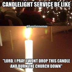 When you have a candle light service  #Christianmemes #Christian #Memes