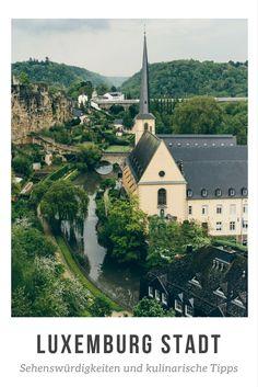 Luxemburg Stadt: Sehenswürdigkeiten und kulinarische Tipps
