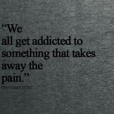 Image via We Heart It https://weheartit.com/entry/157874821/via/29738922 #bands #ciggarette #cutting #dance #drugs #music #pain #quote #quotes