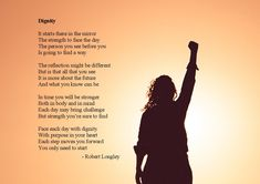 Dignity is an inspirational poem about facing cancer and facing the world while you are going through it. Poems About Life, Inspirational Poems, Poetry Books, Reflection, Cancer, Motivation, Poems On Life, Inspiration