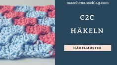 c2c häkeln | Corner to Corner  häkeln deutsch | Häkelmuster #4 Pandora, Crochet, Blog, Youtube, Decor, Simple Knitting Projects, Free Pattern, Knitting Paterns, Threading