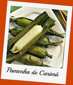 Pamonha de Carimã. http://papjerimum.blogspot.com.br/2015/05/carima-cardapio-indigena-que.html