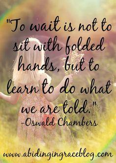 Adoption Quote - Adopting is Waiting - But we have Things to Do. - www.abidingingraceblog.com - Adoption Inspiration