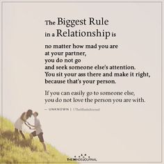 The biggest rule in a relationship is no matter how mad you are