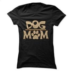Dog Mom! For women who love their dogs! - #shirt design #business shirts. I WANT THIS => https://www.sunfrog.com/Pets/Dog-Mom-For-women-who-love-their-dogs-Ladies.html?60505