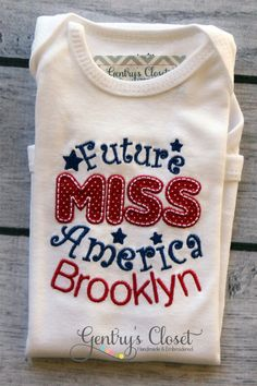 Future Miss America Personalized 4th of July Shirt or Onesie. Patriotic Baby Girl Bodysuit. July Fourth outfit.
