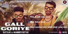 Gall Goriye Lyrics– Raftaar, Maninder Buttar
