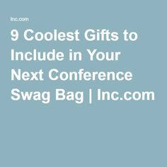 9 Company Swag Bag Gifts That Won't Get Tossed in the Trash Goodie Bag Items, Goodie Bags, Gift Bags, Company Swag, Company Gifts, Company Ideas, Next Conference, Staff Motivation, Swag Ideas