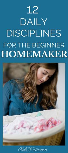 Homemaking Twelve Daily Disciplines For The Beginning Homemaker - Club 31 Women Christian Homemaking, Home Management, Homekeeping, Stay At Home Mom, Simple Living, Organization Hacks, Organizing Life, Lettering, Clean House