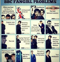 BBC Fangirl Problems. Oh so accurate. | they are all perfect but the one that finished me off was the last