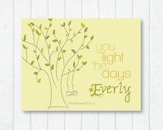 Made with my lil' Lucy in mind :) You Light The Days 8x10 Childrens Print  Name/Date by BubbaAndLucy